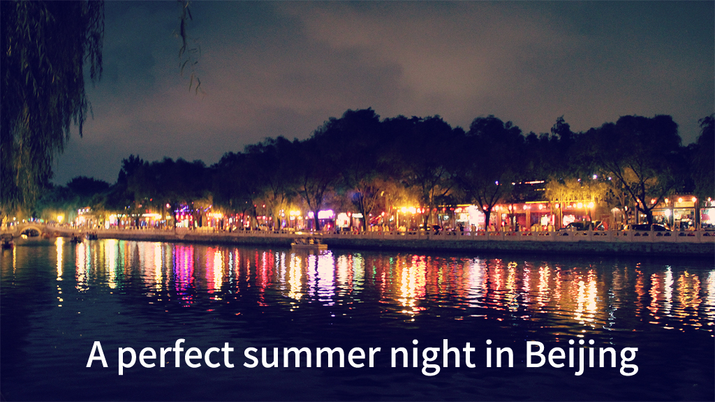 A perfect summer night in Beijing