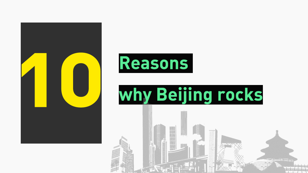 Ten reasons why Beijing rocks