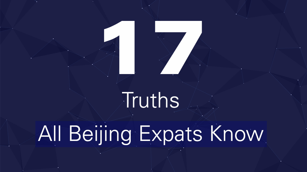 17 Truths All Beijing Expats Know